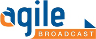 Agile Broadcast